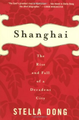 Shanghai_The Rise and Fall of a Decadent City
