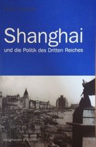 Shanghai and the Policy of the Third Reich